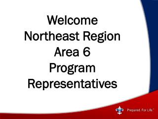Welcome  Northeast Region Area 6  Program Representatives