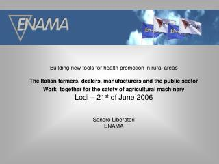Building new tools for health promotion in rural areas The Italian farmers, dealers, manufacturers and the public secto