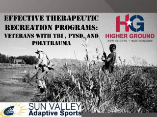 Effective Therapeutic Recreation Programs :  Veterans with TBI , PTSD, and Polytrauma