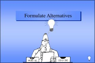 Formulate Alternatives