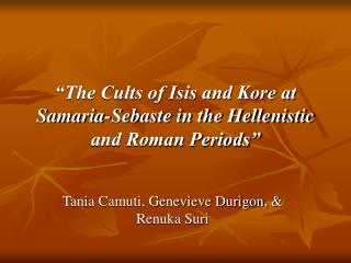 """The Cults of Isis and Kore at Samaria-Sebaste in the Hellenistic and Roman Periods"""