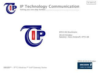 EPCC-05 Stockholm 20-22 October Speaker: Hans Deijnoff, IPTC AB
