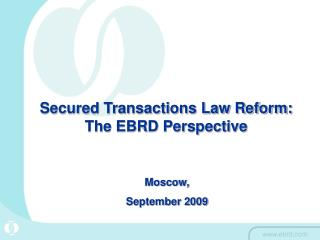 Secured Transactions Law Reform:  The EBRD Perspective