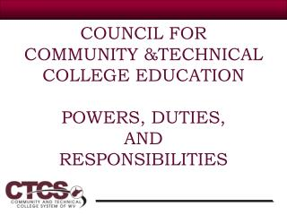COUNCIL FOR  COMMUNITY &TECHNICAL COLLEGE EDUCATION POWERS, DUTIES,  AND  RESPONSIBILITIES