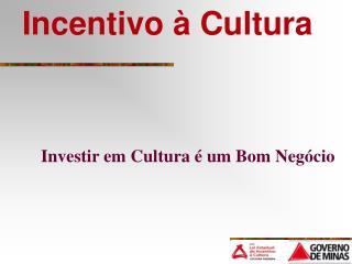 Incentivo � Cultura