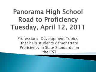 Panorama High School Road to Proficiency   Tuesday, April 12, 2011