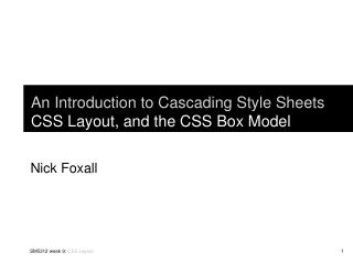 An Introduction to Cascading Style Sheets CSS Layout, and the CSS Box Model