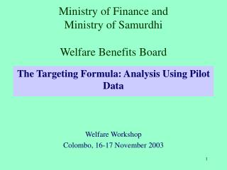 Ministry of Finance and  Ministry of Samurdhi Welfare Benefits Board