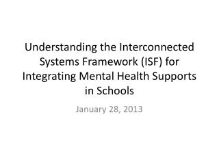 Understanding the Interconnected Systems Framework (ISF) for Integrating Mental Health Supports in Schools