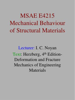 MSAE E4215 Mechanical Behaviour of Structural Materials