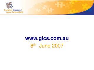 www.gics.com.au 8 th   June 2007