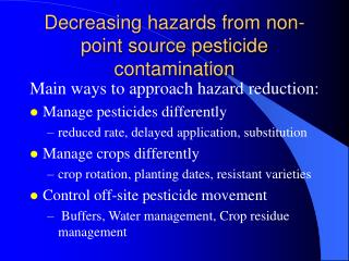 Decreasing hazards from non-point source pesticide contamination