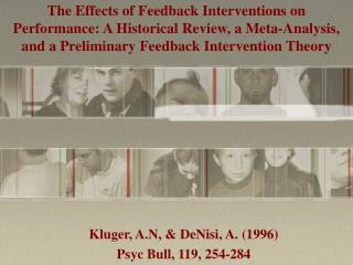 The Effects of Feedback Interventions on Performance: A Historical Review, a Meta-Analysis, and a Preliminary Feedback