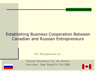Establishing Business Cooperation Between Canadian and Russian Entrepreneurs