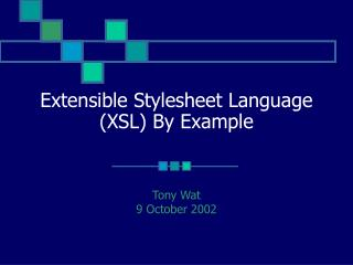 Extensible Stylesheet Language (XSL) By Example