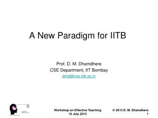 A New Paradigm for IITB