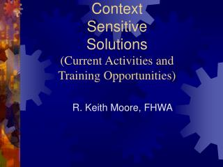 Context Sensitive Solutions (Current Activities and  Training Opportunities)