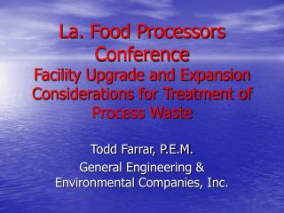 La. Food Processors Conference Facility Upgrade and Expansion Considerations for Treatment of Process Waste