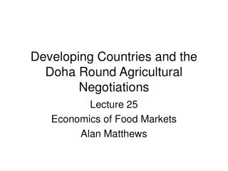 Developing Countries and the Doha Round Agricultural Negotiations