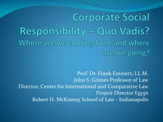 Corporate Social Responsibility – Quo Vadis? Where are we coming from and where are we going?