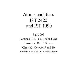 Atoms and Stars IST 2420  and IST 1990