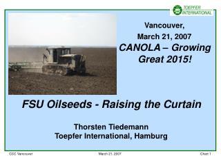 FSU Oilseeds - Raising the Curtain Thorsten Tiedemann Toepfer International, Hamburg