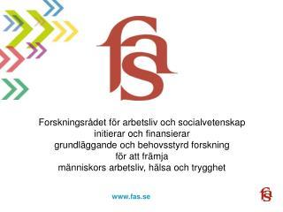 Forskningsrådet för arbetsliv och socialvetenskap initierar och finansierar  grundläggande och behovsstyrd forskning
