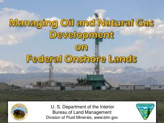 Managing Oil and Natural Gas Development on  Federal Onshore Lands