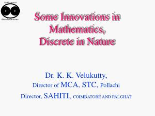 Some Innovations in Mathematics,  Discrete in Nature