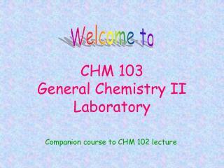 CHM 103 General Chemistry II  Laboratory
