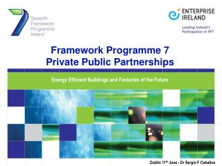 Framework Programme 7 Private Public Partnerships