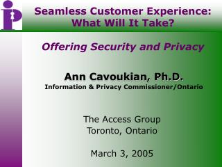 Seamless Customer Experience:  What Will It Take? Offering Security and Privacy