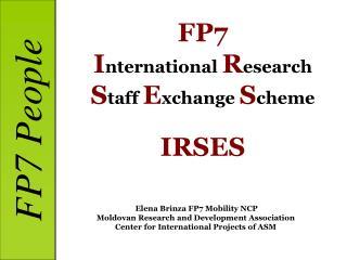 FP7 I nternational  R esearch  S taff  E xchange  S cheme IRSES
