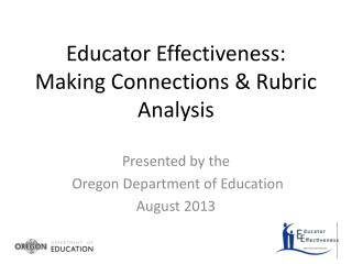 Educator Effectiveness: Making Connections & Rubric Analysis