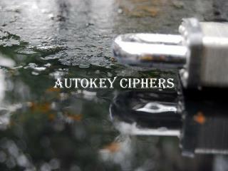 Autokey Ciphers