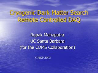 Cryogenic Dark Matter Search Remote Controlled DAQ