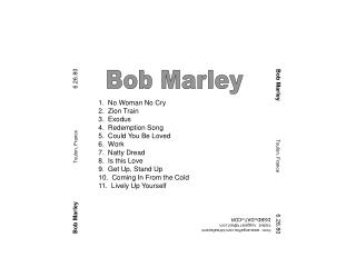 1.  No Woman No Cry 2.  Zion Train 3.  Exodus 4.  Redemption Song 5.  Could You Be Loved 6.  Work 7.  Natty Dread 8.  I