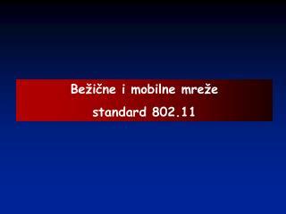 Bežične i mobilne mreže  standard 802.11