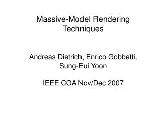 Massive-Model Rendering Techniques Andreas Dietrich, Enrico Gobbetti,  Sung-Eui Yoon IEEE CGA Nov/Dec 2007