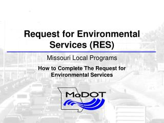 Request for Environmental Services (RES) Missouri Local Programs How to Complete The Request for   Environmental Servic