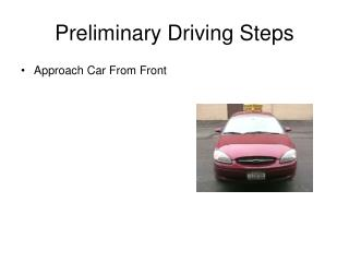 Preliminary Driving Steps