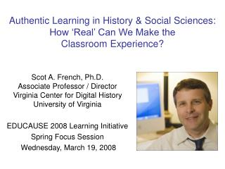 Authentic Learning in History & Social Sciences:  How 'Real' Can We Make the  Classroom Experience?