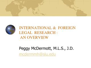 INTERNATIONAL &  FOREIGN  LEGAL  RESEARCH :   AN OVERVIEW