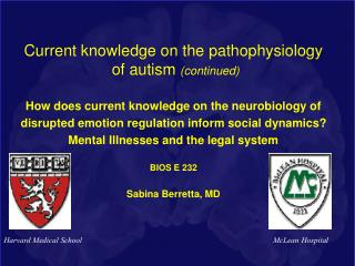 Current knowledge on the pathophysiology  of autism  (continued)