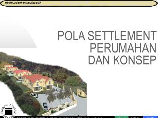 POLA SETTLEMENT PERUMAHAN  DAN KONSEP