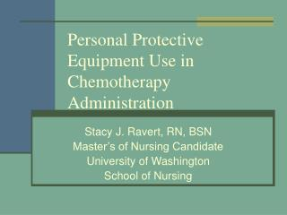 Personal Protective Equipment Use in Chemotherapy Administration