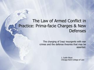 The Law of Armed Conflict in Practice: Prima-facie Charges  New Defenses