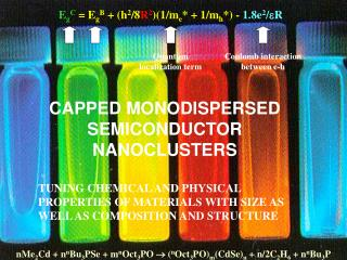 CAPPED MONODISPERSED SEMICONDUCTOR NANOCLUSTERS