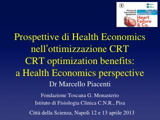 Prospettive di Health Economics nell ' ottimizzazione CRT CRT optimization benefits: a Health Economics perspective