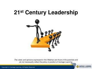 21 st  Century Leadership